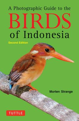 A Photographic Guide to the Birds of Indonesia By Strange, Morten