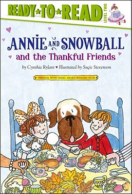 Annie and Snowball and the Thankful Friends By Rylant, Cynthia/ Stevenson, Sucie (ILT)